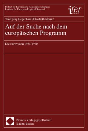Auf der Suche nach dem europäischen Programm von Degenhardt,  Wolfgang, Strautz,  Elisabeth