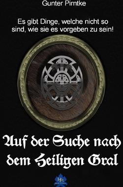 Auf der Suche nach dem Heiligen Gral von Pirntke,  Gunter