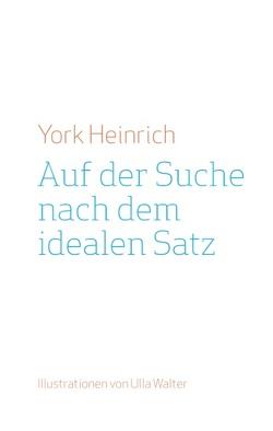 Auf der Suche nach dem idealen Satz von Heinrich,  York
