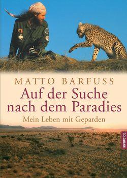 Auf der Suche nach dem Paradies von Barfuss,  Matto
