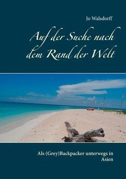 Auf der Suche nach dem Rand der Welt von Walsdorff,  Jo