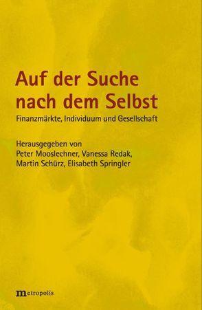 Auf der Suche nach dem Selbst von Mooslechner,  Peter, Redak,  Vanessa, Schürz,  Martin, Springler,  Elisabeth