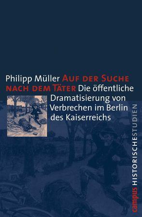 Auf der Suche nach dem Täter von Müller,  Philipp
