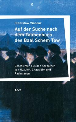 Auf der Suche nach dem Taubenbuch des Baal Schem Tow von Ulrich,  Herbert, Vincenz,  Stanisław