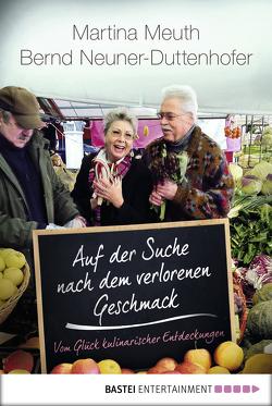Auf der Suche nach dem verlorenen Geschmack von Meuth,  Martina, Neuner-Duttenhofer,  Bernd