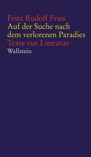 Auf der Suche nach dem verlorenen Paradies von Fries,  Fritz Rudolf