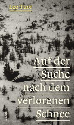 Auf der Suche nach dem verlorenen Schnee von Caduff,  Renzo, Decurtins,  Michel, Peyer,  Elisabeth, Spescha,  Claudio, Spescha,  Flurin, Tuor,  Leo, Tuor-Kurth,  Christina