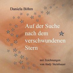 Auf der Suche nach dem verschwundenen Stern von Böhm,  Daniela
