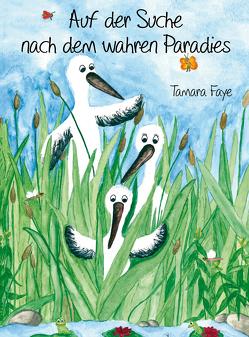Auf der Suche nach dem wahren Paradies von Faye,  Tamara