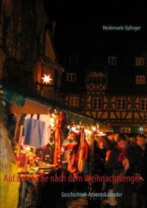 Auf der Suche nach dem Weihnachtsengel von Opfinger,  Heidemarie