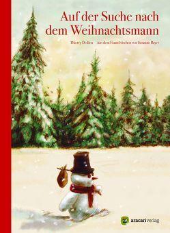 Auf der Suche nach dem Weihnachtsmann von Bayer,  Susanne, Dedieu,  Thierry
