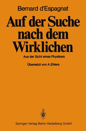 Auf der Suche nach dem Wirklichen von D'Espagnat,  B., Ehlers,  A.