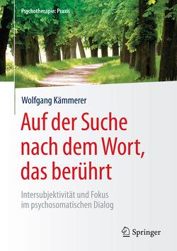 Auf der Suche nach dem Wort, das berührt von Kämmerer,  Wolfgang