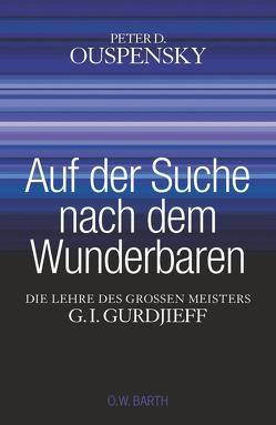 Auf der Suche nach dem Wunderbaren von Keyserling,  Arnold, March,  Louise, Ouspensky,  Peter D.