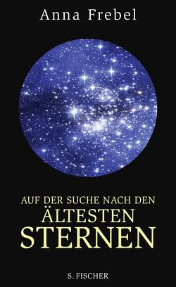 Auf der Suche nach den ältesten Sternen von Frebel,  Anna