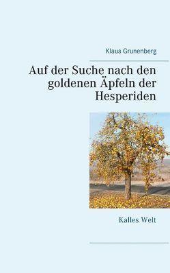 Auf der Suche nach den goldenen Äpfeln der Hesperiden von Grunenberg,  Klaus
