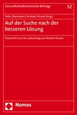 Auf der Suche nach der besseren Lösung von Oberender,  Peter, Straub,  Christoph