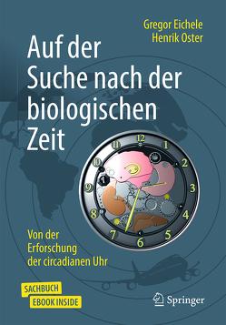 Auf der Suche nach der biologischen Zeit von Eichele,  Gregor, Oster,  Henrik