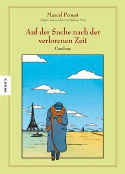 Auf der Suche nach der verlorenen Zeit (Band 1) von Heuet,  Stéphane, Proust,  Marcel, Wilksen,  Kai
