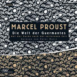 Auf der Suche nach der verlorenen Zeit 3 von Matic,  Peter, Proust,  Marcel, Rechel-Mertens,  Eva, Schäfer,  Ralph