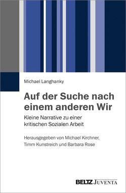 Auf der Suche nach einem anderen Wir von Kirchner,  Michael, Kunstreich,  Timm, Langhanky,  Michael, Rose,  Barbara