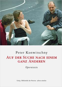 Auf der Suche nach einem ganz anderen von Konwitschny,  Peter