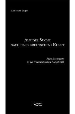 """Auf der Suche nach einer """"deutschen"""" Kunst von Engels,  Christoph"""