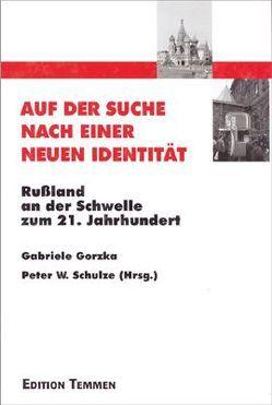 Auf der Suche nach einer neuen Identität von Gorzka,  Gabriele, Schulze,  Peter W.