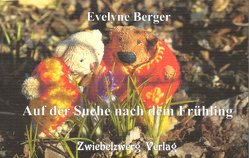 Auf der Suche nach Frühling von Berger,  Evelyne