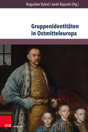 Gruppenidentitäten in Ostmitteleuropa von Bojarski,  Jacek, Dybas,  Boguslaw