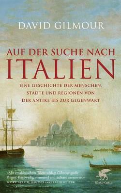 Auf der Suche nach Italien von Gilmour,  David, Schuhmacher,  Sonja, Seuß,  Rita