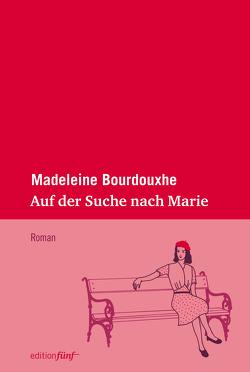 Auf der Suche nach Marie von Bourdouxhe,  Madeleine, Schlitzer,  Monika