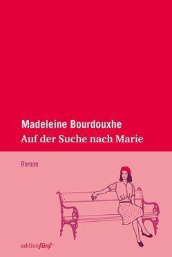 Auf der Suche nach Marie von Bourdouxhe,  Madeleine, Evans,  Faith, Schlitzer,  Monika