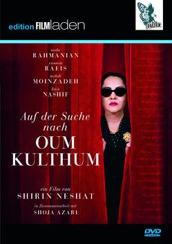 Auf der Suche nach Oum Kulthum von Moinzadeh,  Mehdi, Nashif,  Kais, Neshat,  Shirin, Raeis,  Yasmin, Rahmanian,  Neda