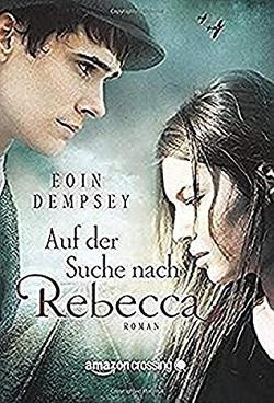 Auf der Suche nach Rebecca von Dempsey,  Eoin, Ignatjuk,  Marina