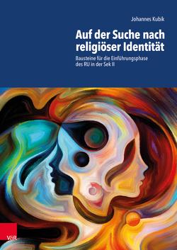 Auf der Suche nach religiöser Identität von Kubik,  Johannes