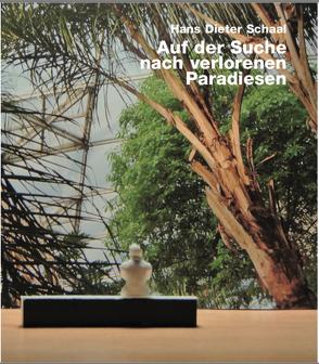 Auf der Suche nach verlorenen Paradiesen von Schaal,  Hans Dieter