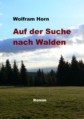 Auf der Suche nach Walden von Horn,  Wolfram