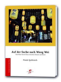 Auf der Suche nach Wang Wei von Frank,  Quilitzsch