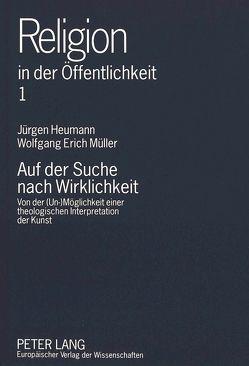 Auf der Suche nach Wirklichkeit von Heumann,  Jürgen, Müller,  Wolfgang Erich