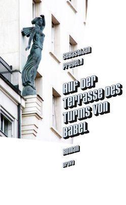 Auf der Terasse des Turms von Babel von Koestler,  Erwin, Pregelj,  Sebastijan