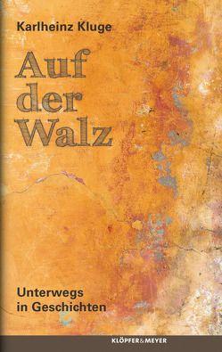 Auf der Walz von Kluge,  Karlheinz
