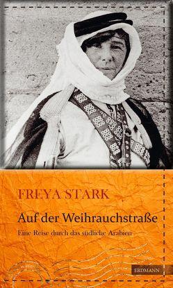 Auf der Weihrauchstraße von Gretter,  Susanne, Reisiger,  Hans, Stark,  Freya Madeline, Volland,  Nicola