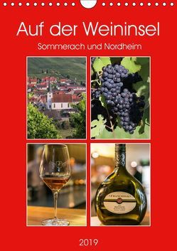 Auf der Weininsel Sommerach und Nordheim (Wandkalender 2019 DIN A4 hoch) von Will,  Hans