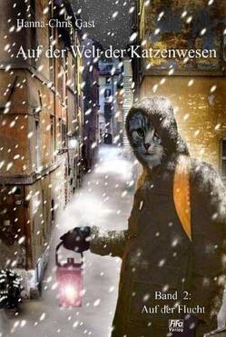 Auf der Welt der Katzenwesen / Auf der Flucht von Gast,  Hanna-Chris