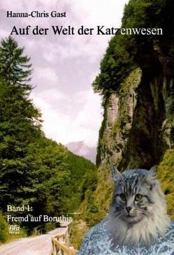 Auf der Welt der Katzenwesen / Fremd auf Boruthia von Gast,  Hanna Ch, Zahradnik,  Frauke