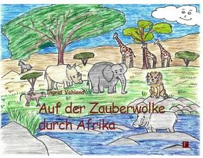 Auf der Zauberwolke durch Afrika von Vahland,  Ingrid