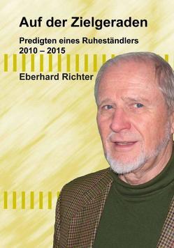 Auf der Zielgeraden von Richter,  Eberhard
