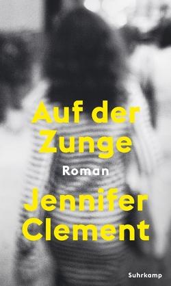 Auf der Zunge von Clement,  Jennifer, Schweder-Schreiner,  Nicolai von