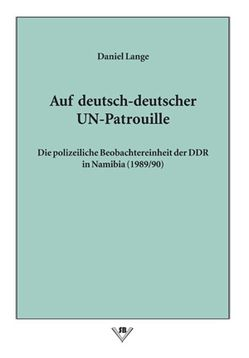 Auf deutsch-deutscher UN-Patrouille von Lange,  Daniel